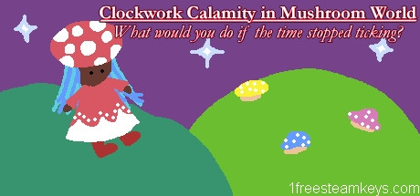 Clockwork Calamity in Mushroom World: What would you do if the time stopped ticking?