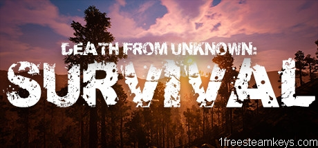 Death from Unknown: Survival