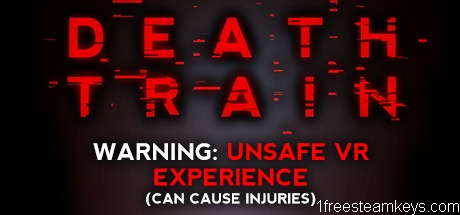 DEATH TRAIN – Warning: Unsafe VR Experience