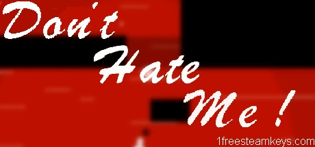 Don't Hate Me steam key free