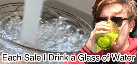 Each Sale I Drink a Glass of Water : The Game