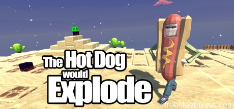 The Hot Dog would Explode
